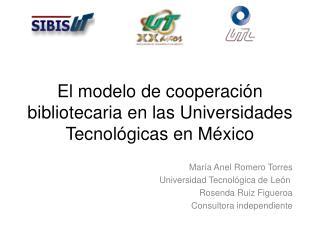 El modelo de cooperación bibliotecaria en las Universidades Tecnológicas en México
