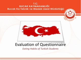 Evaluation  of  Questionnaire Eating Habits  of  Turkish Students