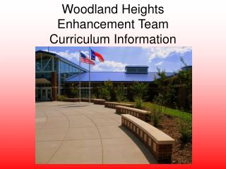 Woodland Heights  Enhancement Team Curriculum Information