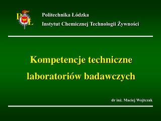Kompetencje techniczne laboratoriów badawczych