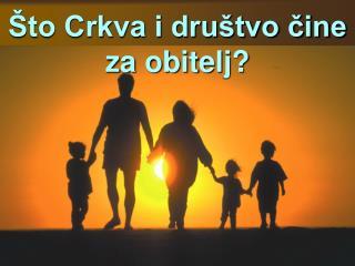 Što Crkva i društvo čine za obitelj?
