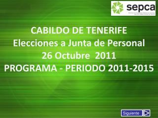 CABILDO DE TENERIFE Elecciones a Junta de Personal   26 Octubre  2011 PROGRAMA - PERIODO 2011-2015