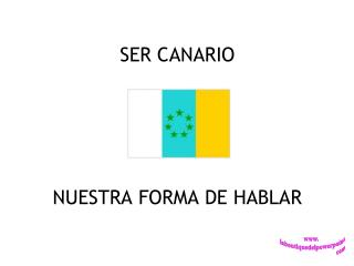 SER CANARIO