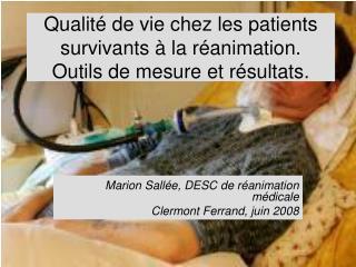 Qualit  de vie chez les patients survivants   la r animation. Outils de mesure et r sultats.