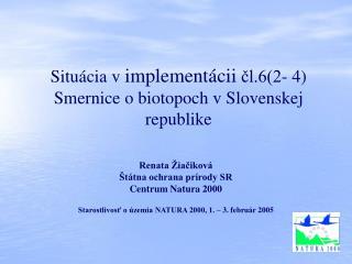 Situácia v implementácii  čl.6(2- 4) Smernice obiotopoch vSlovenskej republike