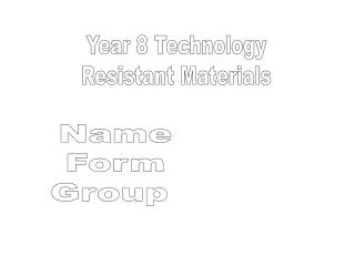 Year 8 Technology Resistant Materials