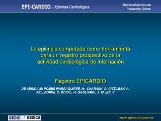 La epicrisis computada como herramienta para un registro prospectivo de la  actividad cardiol gica de internaci n   Regi