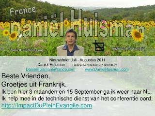 Nieuwsbrief Juli - Augustus 2011  Daniel Huisman        Frankrijk en Nederland +31 633738272
