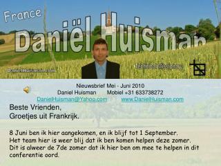 Nieuwsbrief Mei - Juni 2010           Daniel Huisman       Mobiel +31 633738272