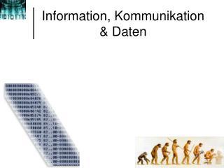 Information, Kommunikation & Daten