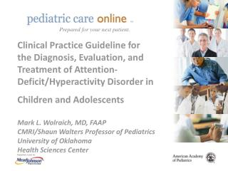 Clinical Practice Guideline for the Diagnosis, Evaluation, and Treatment of Attention-Deficit
