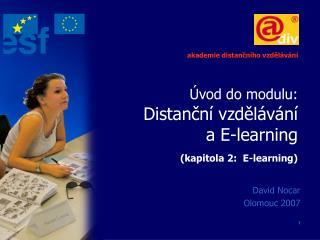 Úvod do modulu: Distanční vzdělávání a E-learning (kapitola 2:  E-learning)