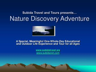 Subida Travel and Tours presents… Nature Discovery Adventure