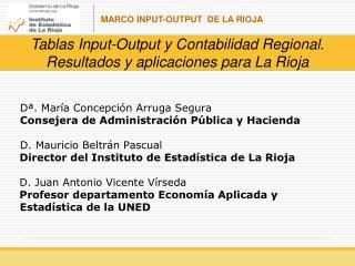 Tablas Input-Output y Contabilidad Regional. Resultados y aplicaciones para La Rioja