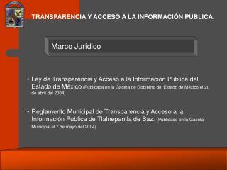 TRANSPARENCIA Y ACCESO A LA INFORMACIÓN PUBLICA.