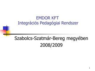 EMDOR KFT  Integrációs Pedagógiai Rendszer