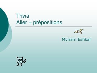 Trivia Aller + pr�positions
