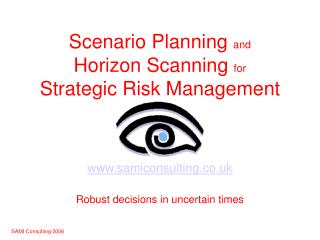 Scenario Planning and  Horizon Scanning for  Strategic Risk Management
