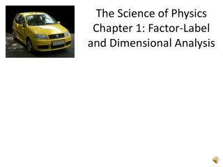 The Science of Physics Chapter 1: Factor-Label and Dimensional Analysis
