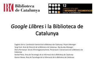 Google Llibres  i la Biblioteca de Catalunya