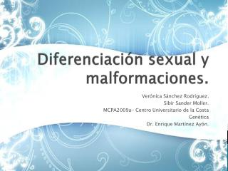 Diferenciación sexual y malformaciones.