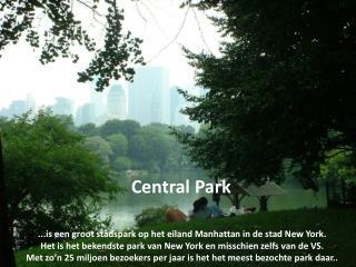 ...is een groot stadspark op het eiland Manhattan in de stad New York.