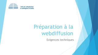 Préparation à la webdiffusion