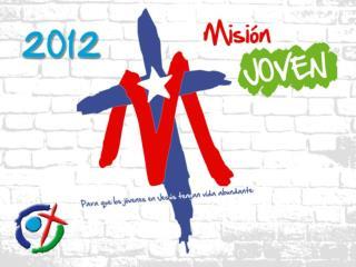 PLAN PASTORAL 2012 AÑO DE LA MISIÓN JOVEN
