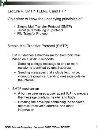 Lecture 4. SMTP, TELNET, and FTP Objective: to know the underlying principles of