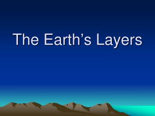 The Earth�s Layers