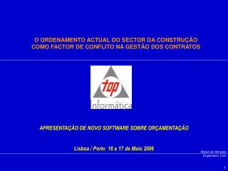 APRESENTAÇÃO DE NOVO SOFTWARE SOBRE ORÇAMENTAÇÃO Lisboa / Porto  16 e 17 de Maio 2006