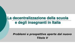 La decentralizzazione della scuola  e degli insegnanti in Italia