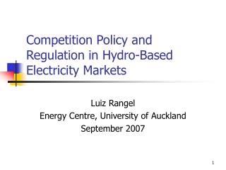 Competition Policy and Regulation in Hydro-Based Electricity Markets