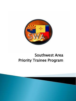 Southwest Area Priority Trainee Program