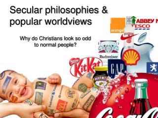 Secular philosophies & popular worldviews