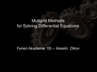 Mutigrid Methods  for Solving Differential Equations