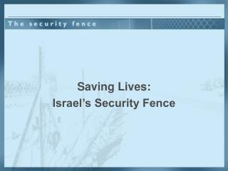 Saving Lives: Israel�s Security Fence
