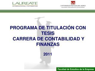 PROGRAMA DE TITULACI�N CON TESIS  CARRERA DE CONTABILIDAD Y FINANZAS