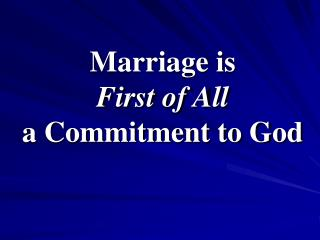 Marriage is  First of All a Commitment to God
