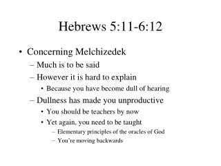 Hebrews 5:11-6:12