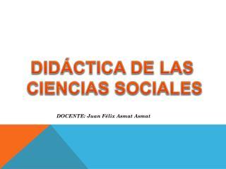 DID�CTICA DE LAS  CIENCIAS SOCIALES