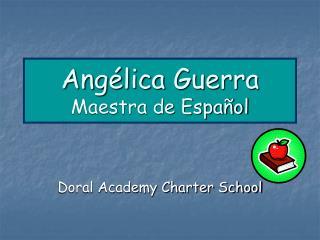 Angélica Guerra Maestra de Español