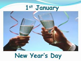 1 st  January