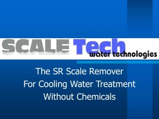 The SR Scale Remover For Cooling Water Treatment Without Chemicals