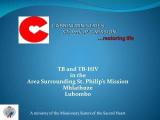 CABRINI MINISTRIES         ST. PHILIP'S MISSION …restoring life