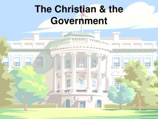 The Christian & the Government