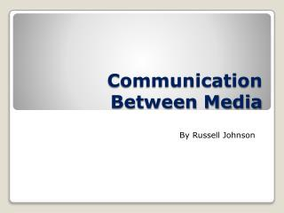 Communication Between Media