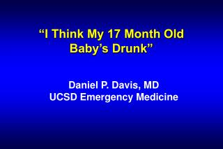 """I Think My 17 Month Old  Baby's Drunk"""