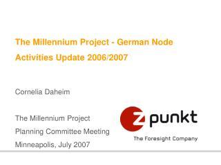 The Millennium Project - German Node Activities Update 2006/2007