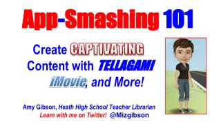 App - Smashing  101 Create CAPTIVATING C ontent  with  TELLAGAMI iMovie , and More!